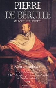 Pierre de Bérulle - Oeuvres complètes - Tome 11, Correspondance Tome 3, Lettres 442-615.