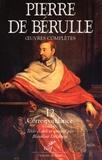 Pierre de Bérulle - Oeuvres complètes - Tome 12, Correspondance Tome 4, Lettres 616-848.