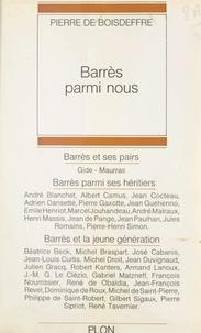 Pierre de Boisdeffre - Barrès parmi nous.