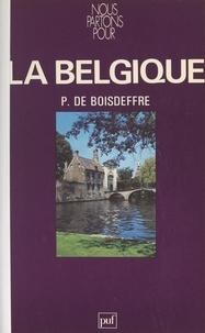 Pierre de Boisdeffre et  Collectif - La Belgique.
