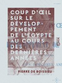 Pierre de Boissieu - Coup d'œil sur le développement de l'Égypte au cours des dernières années.