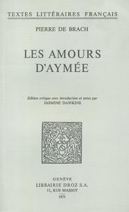 Pierre de Brach - Les Amours d'Aymée.