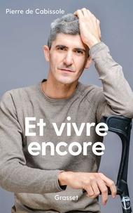 Pierre de Cabissole - Et vivre encore.