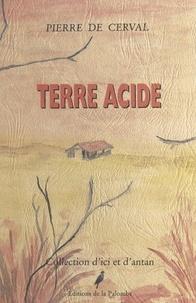 Pierre de Cerval et Henri de Cerval - Terre acide.