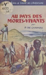 Pierre de Chamou - Au pays des morts-vivants.