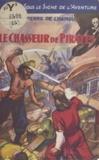 Pierre de Chamou - Le chasseur de pirates.