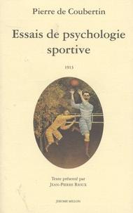 Pierre de Coubertin - Essais de psychologie sportive.