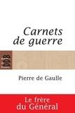 Pierre De Gaulle - Carnets de guerre (1939-1945).