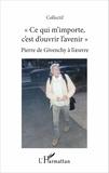 Pierre de Givenchy - Ce qui m'importe c'est d'ouvrir l'avenir - Pierre de Givenchy à l'oeuvre.