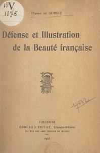 Pierre de Gorsse - Défense et illustration de la beauté française.