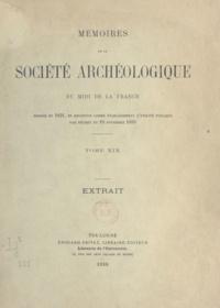 Pierre de Gorsse et Raymond Lizop - Mémoires de la société archéologique du midi de la France (19) - Fondée en 1831, et reconnue comme établissement d'utilité publique par décret du 10 novembre 1850.