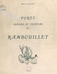 Pierre de Janti - Forêt, chasses et château de Rambouillet.