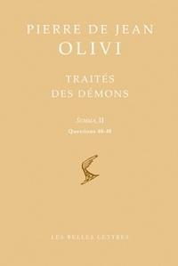 Pierre de Jean Olivi - Traités des démons - Summa II, questions 40-48, édition bilingue français-latin.