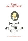 Pierre de L'Estoile - Journal du règne d'Henri III 1574-1589.