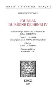 Pierre de L'Estoile - Journal du règne de Henri IV - Tome 2, 1592-1594.