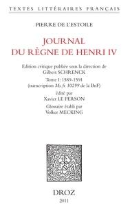 Pierre de L'Estoile - Journal du règne de Henri IV - Tome 1, 1589-1591.
