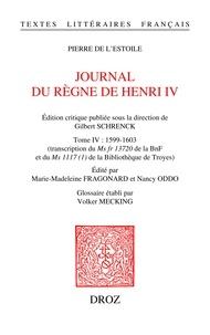 Pierre de L'Estoile - Journal du règne de Henri IV - Tome 4, 1599-1603.