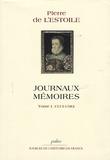 Pierre de L'Estoile - Journaux-Mémoires - Tome 1. 1515-1582.