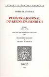 Pierre de L'Estoile - Registre-journal du règne de Henri III - Tome 1, 1574-1575.
