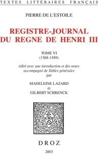 Pierre de L'Estoile - Registre-Journal du règne de Henri III - Tome 6 (1588-1589).