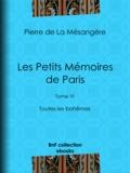 Pierre de la Mésangère et Henri Boutet - Les Petits Mémoires de Paris - Tome VI - Toutes les bohêmes.