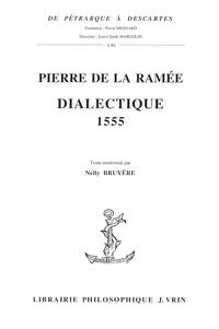 Pierre de La Ramée - Dialectique 1555 - Un manifeste de la Pléiade.