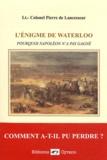 Pierre de Lancesseur - L'énigme de Waterloo - Pourquoi Napoléon n'a pas gagné.
