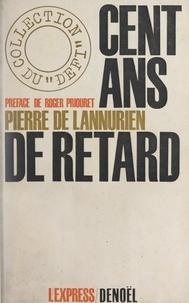 Pierre de Lannurien et Olivier Chevrillon - Cent ans de retard - Les petites et moyennes entreprises.