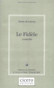 Pierre de Larivey - Le fidèle.