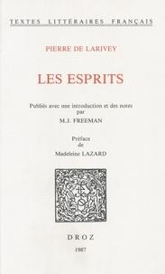 Pierre de Larivey - Les Esprits / Préface de Madeleine Lazard.