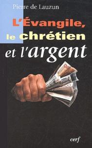 Pierre de Lauzun - L'Evangile, le chrétien et l'argent.