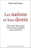 Pierre de Lauzun - Les nations et leur destin - L'Etat-nation démocratique, seule communauté politique vivante aujourd'hui.