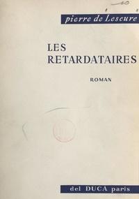 Pierre de Lescure - Les retardataires.