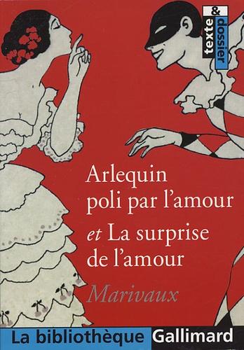 Pierre de Marivaux - Arlequin poli par l'amour et La surprise de l'amour.