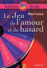 Pierre de Marivaux et Elio Suhamy - Bibliolycée - Le Jeu de l'amour et du hasard, Marivaux.
