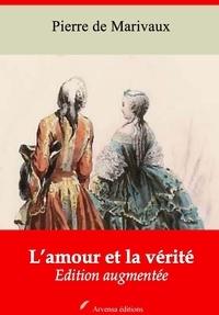 Pierre de Marivaux - L'Amour et la Vérité – suivi d'annexes - Nouvelle édition 2019.