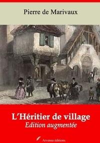 Pierre de Marivaux - L'Héritier de village – suivi d'annexes - Nouvelle édition 2019.