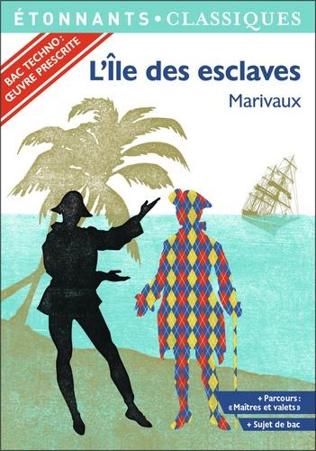 """L'île des esclaves. Programme nouveau bac 2021 1re. Parcours """"Maîtres et valets"""""""
