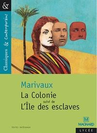 Pierre de Marivaux - La colonie suivi de L'Ile des esclaves.