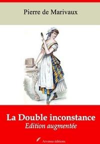Pierre de Marivaux - La Double inconstance – suivi d'annexes - Nouvelle édition 2019.