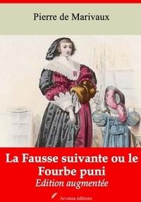 Pierre de Marivaux - La Fausse suivante ou le Fourbe puni – suivi d'annexes - Nouvelle édition 2019.