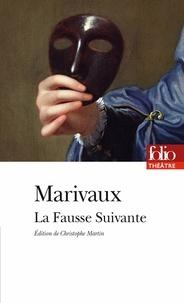 Livres gratuits pour les téléchargements La Fausse Suivante  - Ou Le Fourbe puni PDB par Pierre de Marivaux