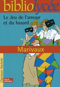 Pierre de Marivaux - Le jeu de l'amour et du hasard - Texte intégrale + dossier.