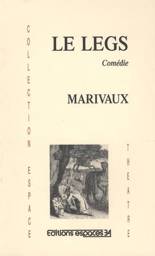 Pierre de Marivaux - Le legs - Comédie.