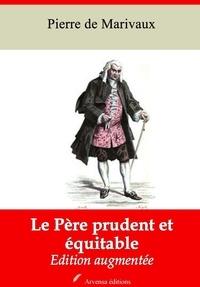 Pierre de Marivaux - Le Père prudent et équitable – suivi d'annexes - Nouvelle édition 2019.