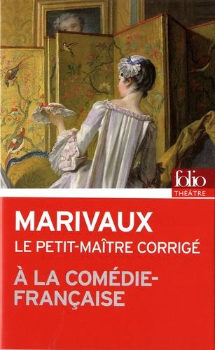 Pierre de Marivaux - Le petit-maître corrigé.