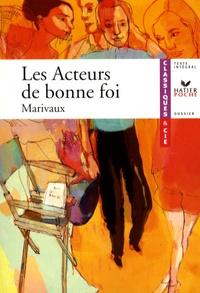 Pierre de Marivaux - Les Acteurs de bonne foi.