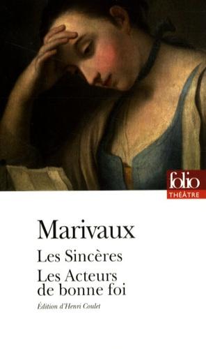 Pierre de Marivaux - Les Sincères ; Les Acteurs de bonne foi.