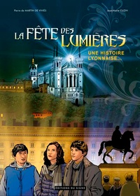 Pierre de Martin de Viviès et Jean-Marie Cuzin - La Fête des Lumières - Une histoire lyonnaise....