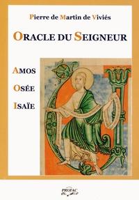 Pierre de Martin de Viviès - Oracle du Seigneur - Amos - Osée - Isaïe.
